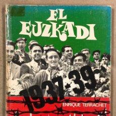 Coleccionismo deportivo: EL EUZKADI 1937-39 APÉNDICE 2 A LA HISTORUA DEL ATHLETIC CLUB DE BILBAO. ENRIQUE TERRACHET. Lote 247788855