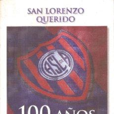 Coleccionismo deportivo: SAN LORENZO QUERIDO. 100 AÑOS DE PASIÓN ARGENTINA. Lote 248511615