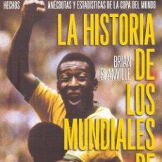 Coleccionismo deportivo: LA HISTORIA DE LOS MUNDIALES DE FÚTBOL 1930-2002 BRIAN GLANVILLE. Lote 248545600