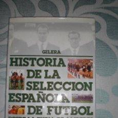 Coleccionismo deportivo: HISTORIA DE LA SELECCION ESPAÑOLA DE FUTBOL. Lote 248554885