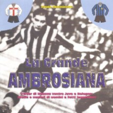 Coleccionismo deportivo: LA GRANDE AMBROSIANA 1928-1945. Lote 248555370
