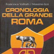 Coleccionismo deportivo: LIBRO CRONOLOGIA DELLA GRANDE ROMA ITALIA. Lote 248555555