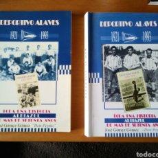 Coleccionismo deportivo: 2 LIBROS DEL DEPORTIVO ALAVES DE LOS AÑOS 90, GRAN PARTE DE SU HISTORIA DETALLADA. Lote 248692670
