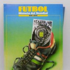 Coleccionismo deportivo: FUTBOL - HISTORIA DEL MUNDIAL 1930 / 1990 - ED. LAS PROVINCIAS 1990. Lote 249194695