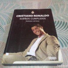 Coleccionismo deportivo: LIBRO CRISTIANO RONALDO SUEÑOS CUMPLIDOS MIREN FOTOS. Lote 249470900