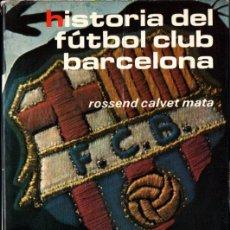 Coleccionismo deportivo: R. CALVET MATA : HISTORIA DEL FUTBOL CLUB BARCELONA (1978). Lote 251011095