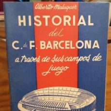 Collectionnisme sportif: HISTORIAL DEL C. DE F. BARCELONA A TRAVÉS DE SUS CAMPOS DE JUEGO - ALBERTO MALUQUER - FUTBOL CLUB. Lote 252341960