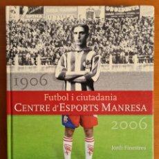 Collectionnisme sportif: CENTRE D'ESPORTS MANRESA 1906-2006 - FUTBOL I CIUTADANIA - JORDI FINESTRES - ESPORT CATALÀ. Lote 253129815
