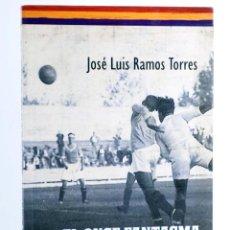 Coleccionismo deportivo: EL ONCE FANTASMA. EL RECREATIVO GRANADA DE LA REPÚBLICA (JOSÉ LUIS RAMOS TORRES) DAURO, 2014. OFRT. Lote 253273320