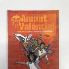 Coleccionismo deportivo: AMUNT VALÈNCIA CÓMIC OFICIAL DE LA HISTORIA DEL VALENCIA C.F.. Lote 253864375