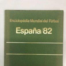 Coleccionismo deportivo: ENCICLÓPEDIA MUNDIAL DE FÚTBOL ESPAÑA 82. Lote 253866565
