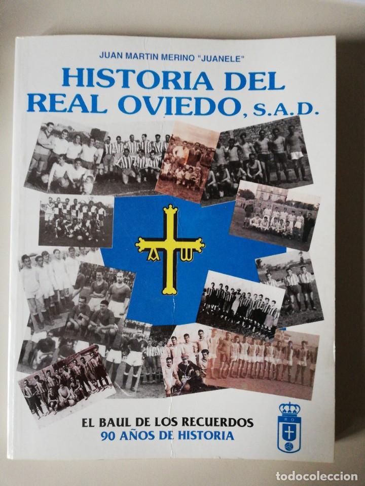 HISTORIA DEL REAL OVIEDO, S.A.D. - JUAN MARTÍN MERINO -JUANELE- 1992 (Coleccionismo Deportivo - Libros de Fútbol)