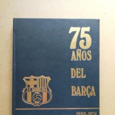 Coleccionismo deportivo: LIBRO 75 AÑOS DEL BARCA 1899 - 1974 ACTUALIDAD - F.C. BARCELONA - LA ACTUALIDAD ESPAÑOLA. Lote 254564015