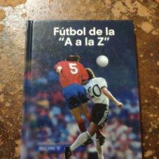 """Coleccionismo deportivo: FUTBOL DE LA """"A"""" A LA """"Z"""" (JOAN VALLS). Lote 254630610"""