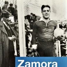 Coleccionismo deportivo: ZAMORA. MITO Y REALIDAD DEL MEJOR GUARDAMETA DEL MUNDO. FRANCISCO GONZÁLEZ LEDESMA.. Lote 254856485