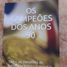 Coleccionismo deportivo: OS CAMPEOES DOS AÑOS 90. Lote 255389865