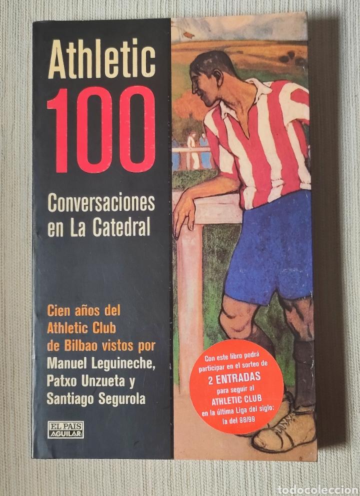 ATHLETIC 100 CONVERSACIONES EN LA CATEDRAL. CIEN AÑOS DEL ATHLETIC CLUB DE BILBAO (Coleccionismo Deportivo - Libros de Fútbol)