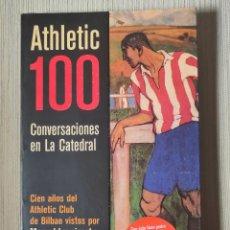 Coleccionismo deportivo: ATHLETIC 100 CONVERSACIONES EN LA CATEDRAL. CIEN AÑOS DEL ATHLETIC CLUB DE BILBAO. Lote 257667575