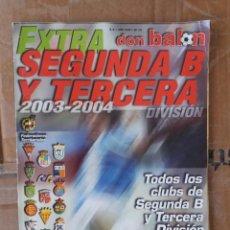 Collezionismo sportivo: GUIA EXTRA DON BALÓN SEGUNDA B Y TERCERA DIVISIÓN 2003 2004. Lote 258061700