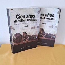 Coleccionismo deportivo: RAFAEL A. JIMENEZ QUINTERO - CIEN AÑOS DE FUTBOL ANDALUZ ( 2 TOMOS) - 2017. Lote 258995235