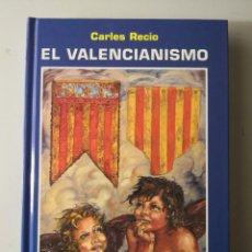 Coleccionismo deportivo: CARLES RECIO -EL VALENCIANISME SEÑERA VALENCIANA, SENYERA VALENCIA - ENVÍO CERTIFICADO 4, 99. Lote 259243410