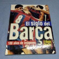 Coleccionismo deportivo: EL SIGLO DEL BARÇA 100 AÑOS DE IMAGENES AÑO 1997 EN MUY BUEN ESTADO. Lote 259896345