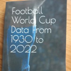 Coleccionismo deportivo: FOOTBALL WORLD CUP DATA FROM 1930 TO 2022. Lote 260755930