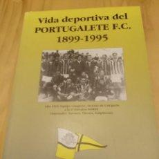 Collectionnisme sportif: VIDA DEPORTIVA DEL PORTUGALETE F.C., 1899-1995 - CÉSAR SAAVEDRA GARCÍA. Lote 261145420