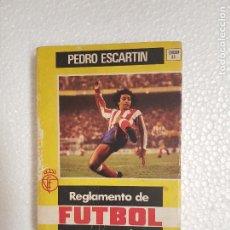 Coleccionismo deportivo: REGLAMENTO DE FUTBOL PEDRO ESCARTIN. Lote 261243680