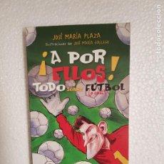 Coleccionismo deportivo: A POR ELLOS JOSE MARIA PLAZA. Lote 261244360