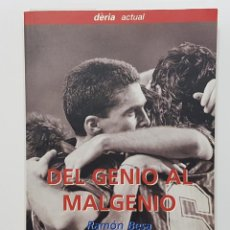 Coleccionismo deportivo: DEL GENIO AL MALGENIO - RAMÓN BESA 1999 DEDICADO FIRMADO POR AUTOR A ALFREDO RELAÑO DIARIO AS FUTBOL. Lote 261859005