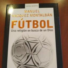 Coleccionismo deportivo: FUTBOL UNA RELIGIÓN EN BUSCA DE UN DIOS. Lote 262977815