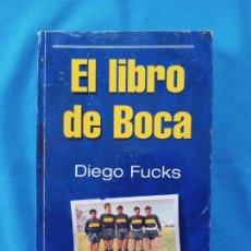 Coleccionismo deportivo: LIBRO DE BOCA DIEGO FUCKS. Lote 264086765