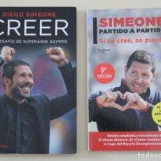 Collectionnisme sportif: LOTE LIBRO CHOLO DIEGO SIMEONE. CREER Y PARTIDO A PARTIDO. ATLETICO DE MADRID FÚTBOL.. Lote 242839400