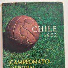 Collectionnisme sportif: CAMPEONATO MUNDIAL DE FUTBOL, CHILE 1962 - INTRODUCCIÓN DE LADISLAO KUBALA - VERGARA S.A. AÑO 1962. Lote 266036673