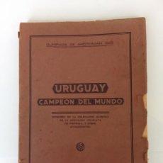 Coleccionismo deportivo: URUGUAY CAMPEON DE MUNDO (CAMPEON OLIMPICO 1928). Lote 267545804