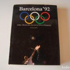 Coleccionismo deportivo: LIBRO OFICIAL JUEGOS OLÍMPICOS BARCELONA 92 - OLIMPIADAS 1992. Lote 267781274