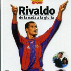 Coleccionismo deportivo: FC BARCELONA - RIVALDO, DE LA NADA A LA GLORIA. Lote 268788944
