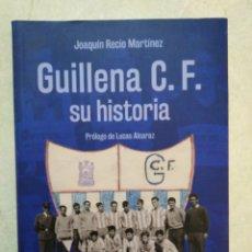 Coleccionismo deportivo: GUILLENA C.F. SU HISTORIA. Lote 269324148