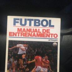 Coleccionismo deportivo: FÚTBOL. MANUAL DE ENTRENAMIENTO. JEF SNEYERS. Lote 269772608