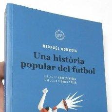 Coleccionismo deportivo: UNA HISTÒRIA POPULAR DEL FUTBOL - MICKAËL CORREIA. Lote 269825173