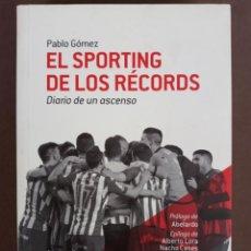 Coleccionismo deportivo: EL SPORTING DE LOS RÉCORDS, DIARIO DE UN ASCENSO. PABLO GÓMEZ. FAU EDICIONES. DESCATALOGADO.. Lote 270362098