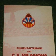 Collezionismo sportivo: VILANOVA I LA GELTRU: CINQUANTENARI DEL C.F.VILANOVA 1951-2001. Lote 270586323