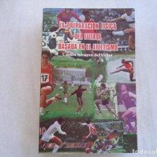 Coleccionismo deportivo: LA PREPARACIÓN FÍSICA DEL FUTBOL BASADA EN EL ATLETISMO, CARLOS ALVAREZ DEL VILLAR. 1983. Lote 270685448