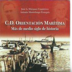 Coleccionismo deportivo: CD ORIENTACION MARITIMA.MAS DE MEDIO SIGLO DE HISTORIA.2007.. Lote 272016243