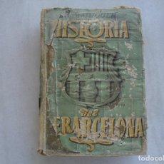 Coleccionismo deportivo: HISTORIA DEL CLUB DE FUTBOL BARCELONA 1899- 1949, ALBERTO MALUQUER Y MALUQUER. 1949. Lote 272143883
