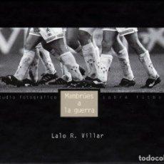 Coleccionismo deportivo: MAMBRÚES A LA GUERRA (AÑO 1996) CELTA DE VIGO. Lote 272183433