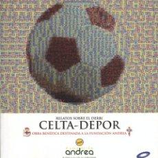 Coleccionismo deportivo: RELATOS SOBRE EL DERBI CELTA - DEPOR. FUNDACIÓN ANDREA 2012. Lote 272185258