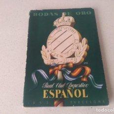 Coleccionismo deportivo: ANTIGUO LIBRO BODAS DE ORO DEL RCD ESPAÑOL. AÑO 1953. FIRMADO POR RICARDO ZAMORA. Lote 273717898
