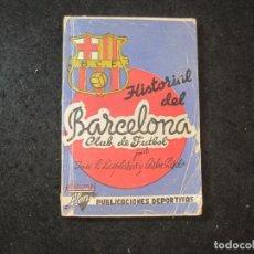 Coleccionismo deportivo: FC BARCELONA-HISTORIA DEL BARCELONA CLUB DE FUTBOL-LIBRO CON FOTOGRAFIAS-VER FOTOS-(K-3619). Lote 273753028